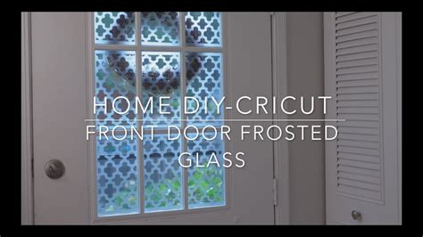 HOME DIY x CRICUT FRONT DOOR FROSTED GLASS - YouTube