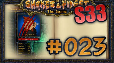 Shakes and Fidget #023 – [S33] Tag 2: Neuer Tag, neues